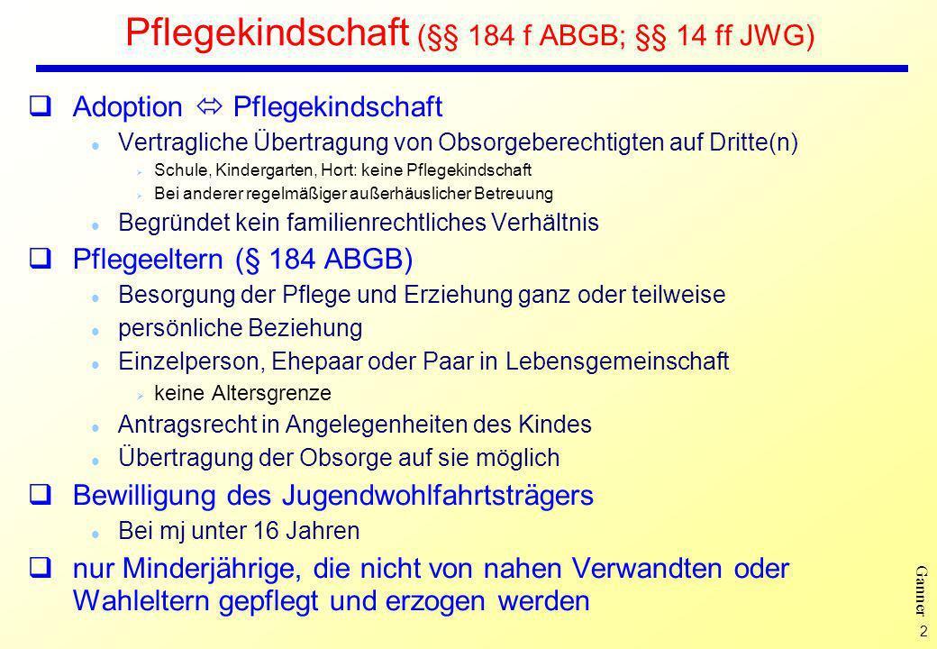 Pflegekindschaft (§§ 184 f ABGB; §§ 14 ff JWG)