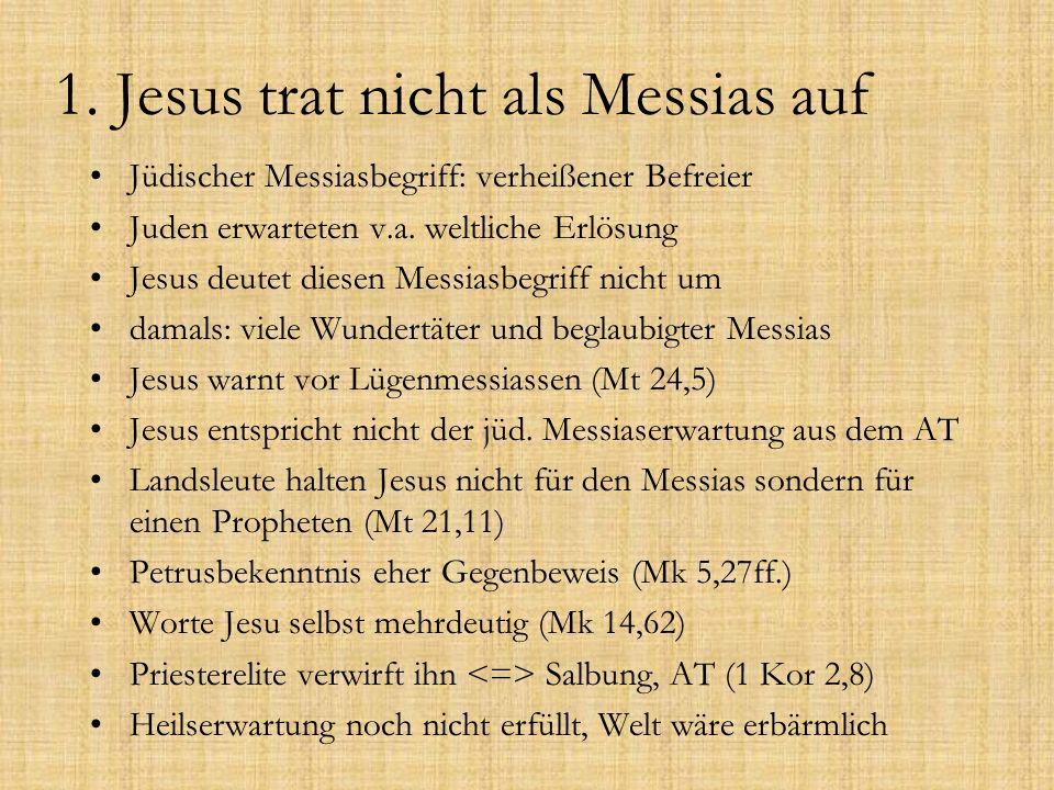 1. Jesus trat nicht als Messias auf