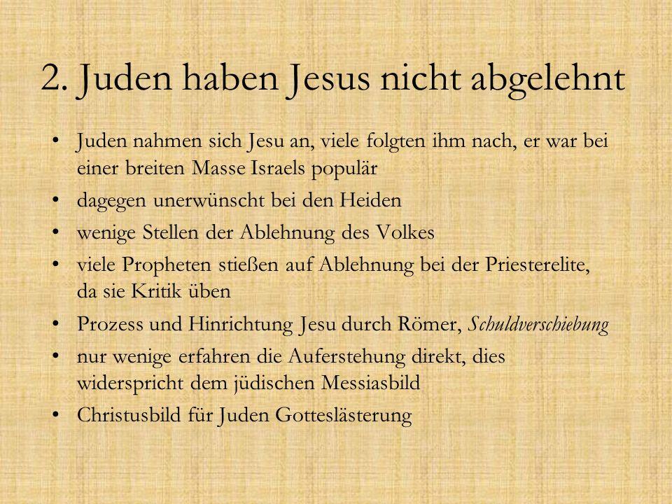 2. Juden haben Jesus nicht abgelehnt