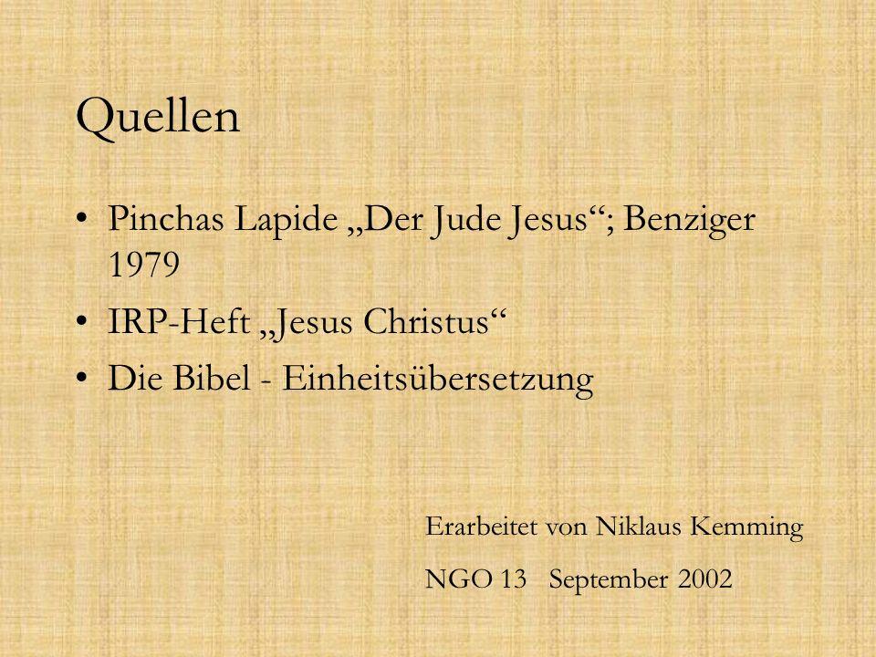 "Quellen Pinchas Lapide ""Der Jude Jesus ; Benziger 1979"
