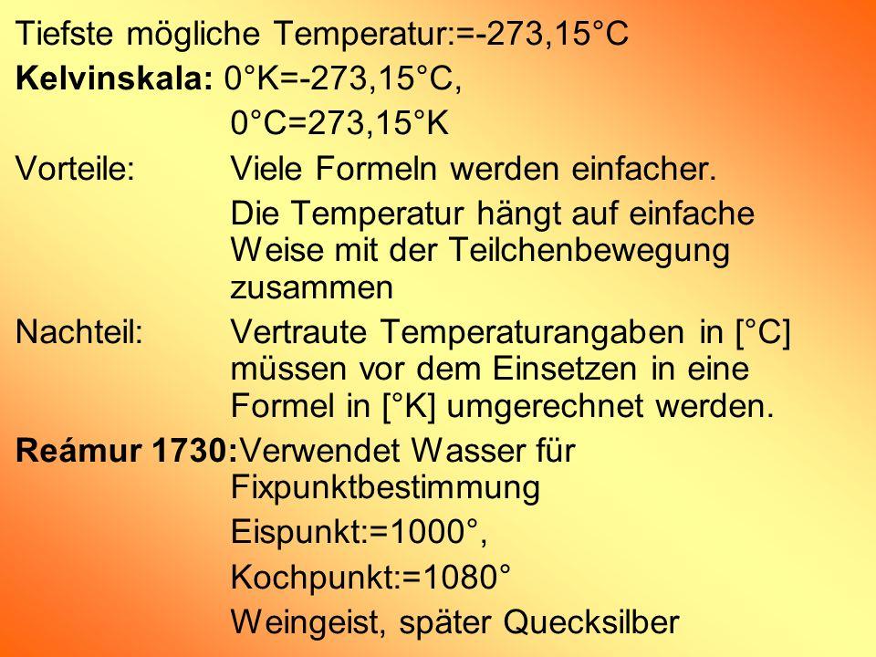 Tiefste mögliche Temperatur:=-273,15°C