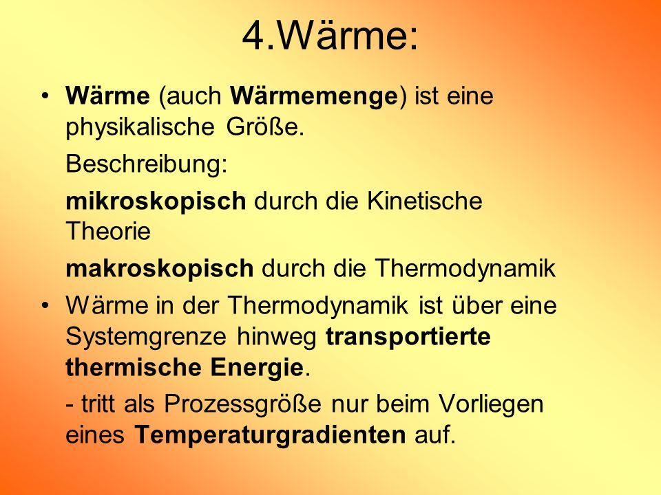 4.Wärme: Wärme (auch Wärmemenge) ist eine physikalische Größe.