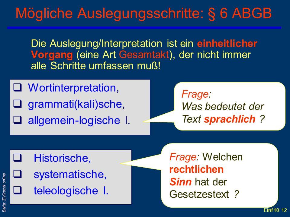 Mögliche Auslegungsschritte: § 6 ABGB