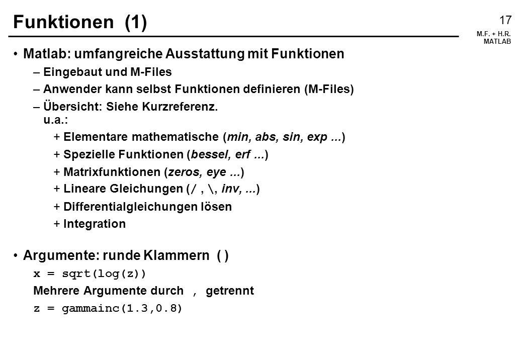 Funktionen (1) Matlab: umfangreiche Ausstattung mit Funktionen