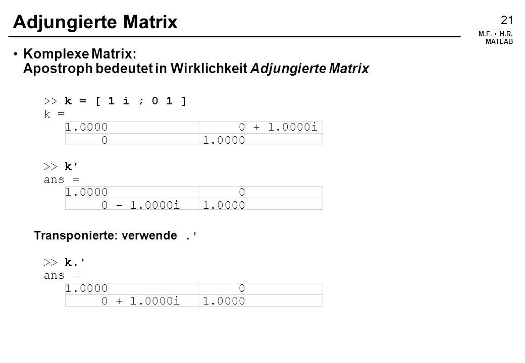 Adjungierte Matrix Komplexe Matrix: Apostroph bedeutet in Wirklichkeit Adjungierte Matrix.
