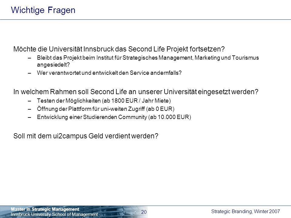 Wichtige Fragen Möchte die Universität Innsbruck das Second Life Projekt fortsetzen