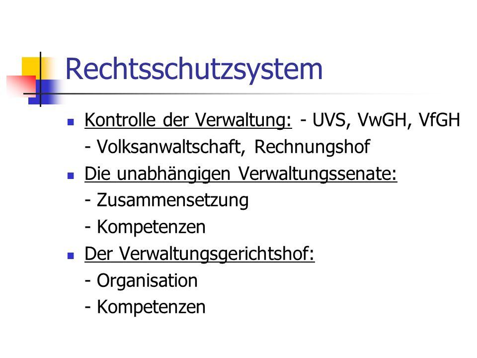 Rechtsschutzsystem Kontrolle der Verwaltung: - UVS, VwGH, VfGH