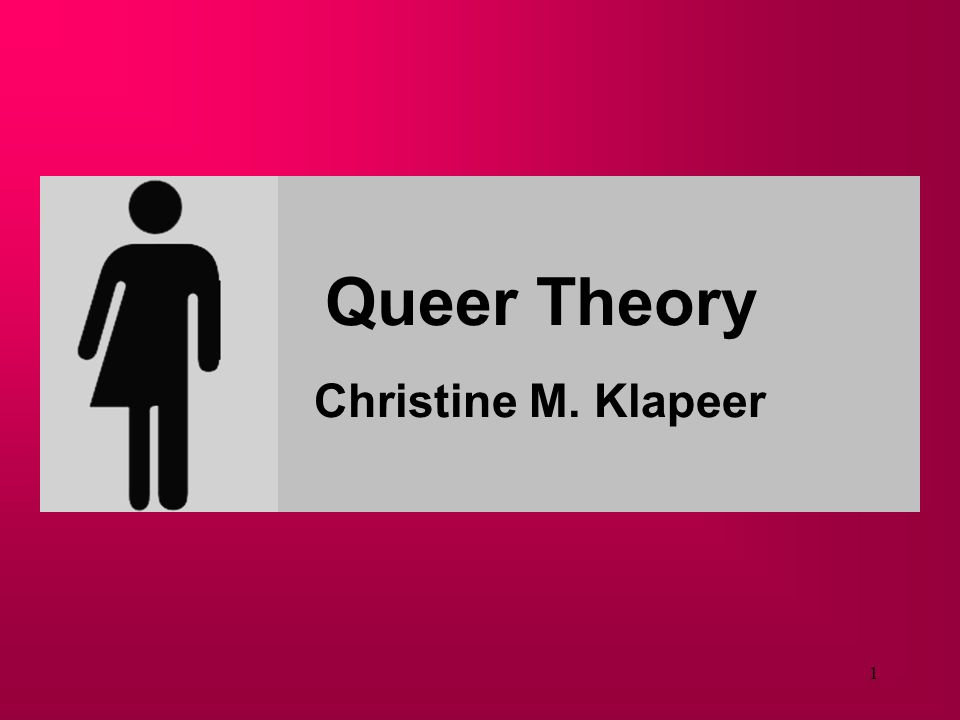 Queer Theory Christine M. Klapeer