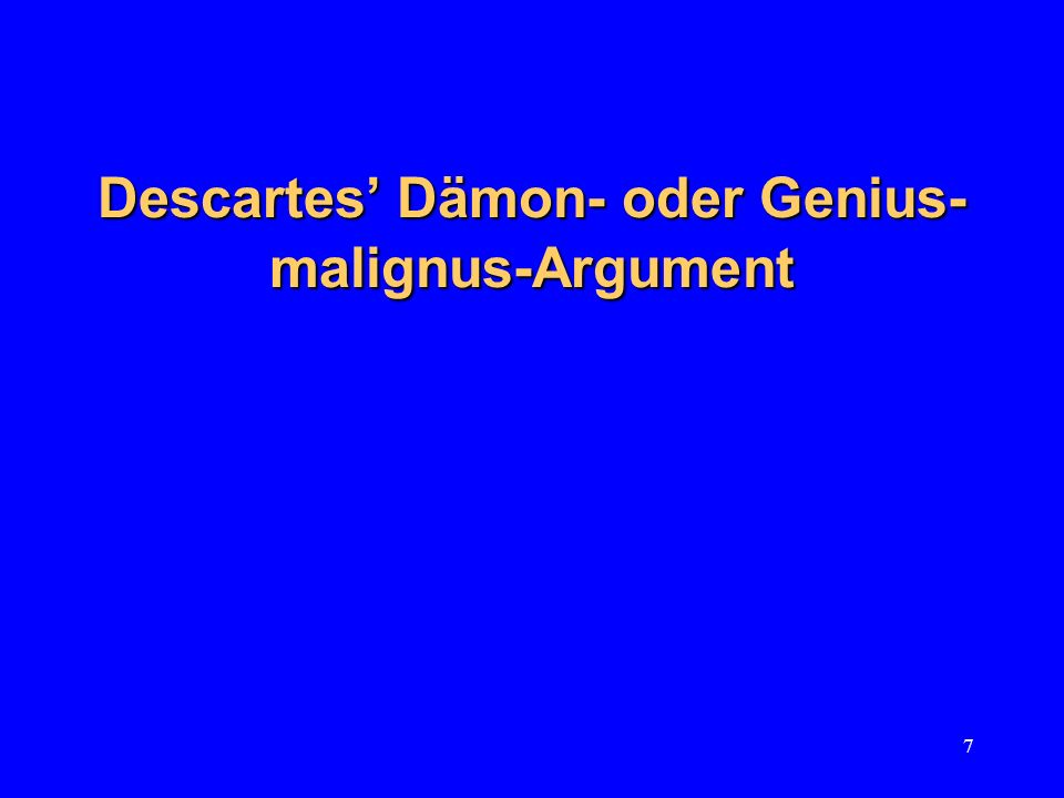 Descartes' Dämon- oder Genius-malignus-Argument