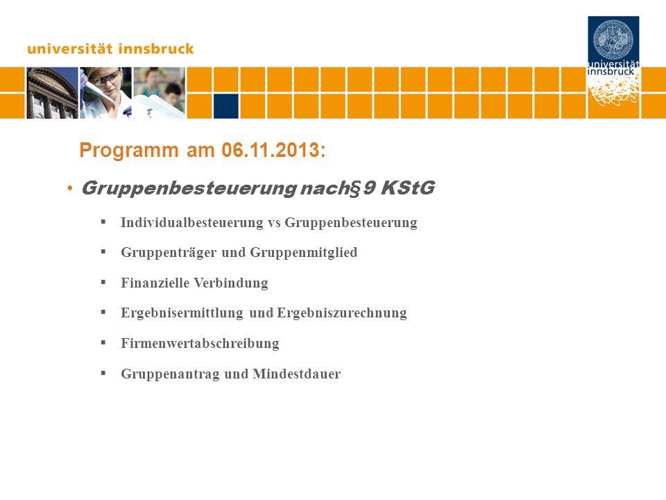Programm am 06.11.2013: Gruppenbesteuerung nach§9 KStG