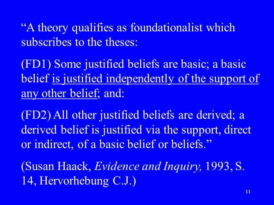 A theory qualifies as foundationalist which subscribes to the theses: