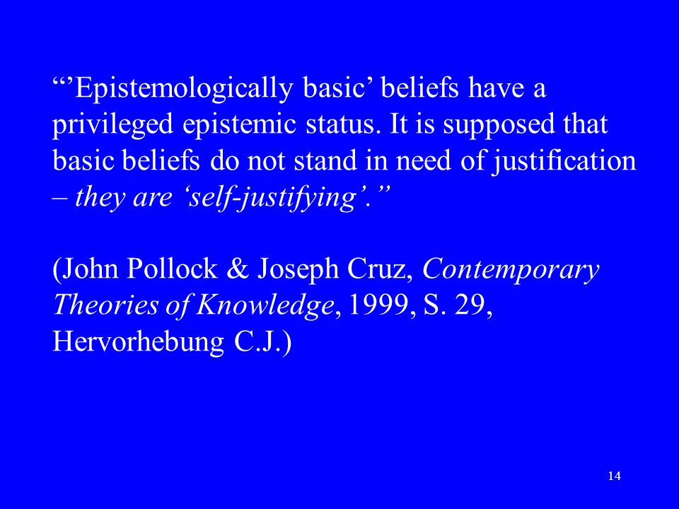 'Epistemologically basic' beliefs have a privileged epistemic status