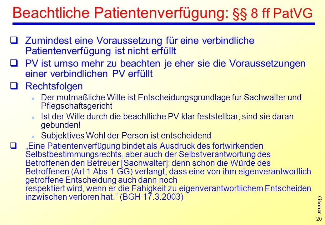 Beachtliche Patientenverfügung: §§ 8 ff PatVG