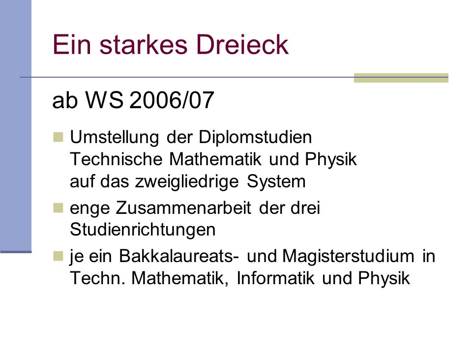 Ein starkes Dreieck ab WS 2006/07