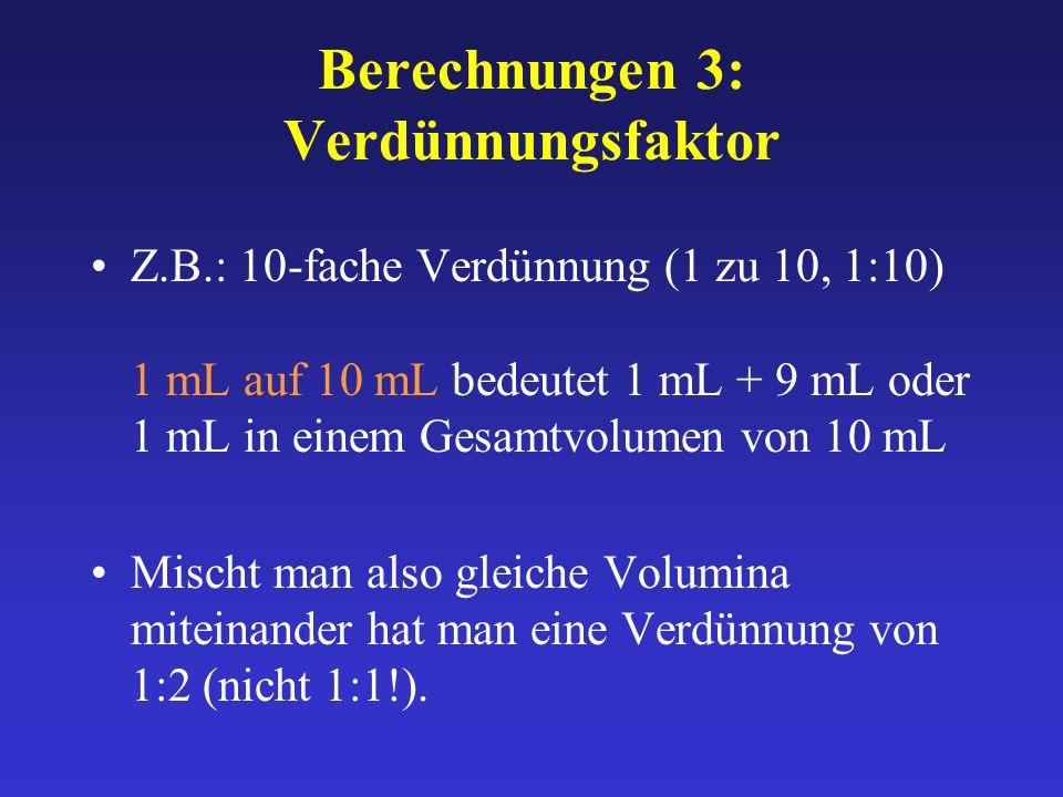 Berechnungen 3: Verdünnungsfaktor