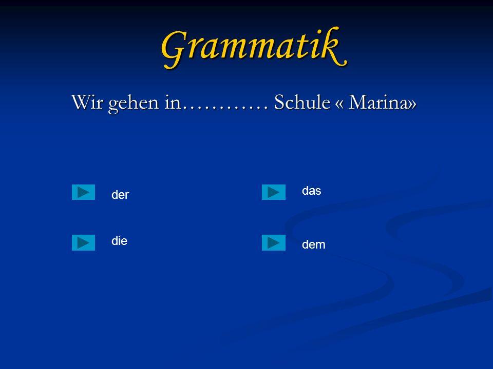 Wir gehen in………… Schule « Marina»