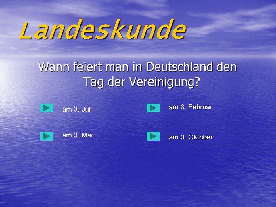 Wann feiert man in Deutschland den Tag der Vereinigung