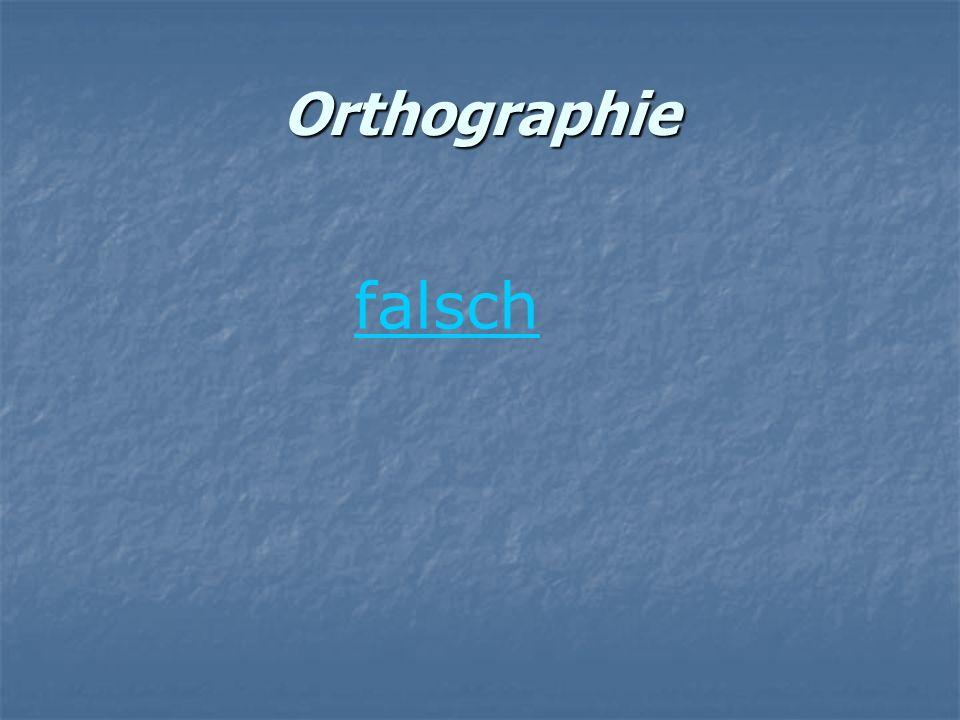 Orthographie falsch