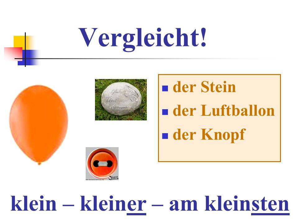 Vergleicht! klein – kleiner – am kleinsten der Stein der Luftballon