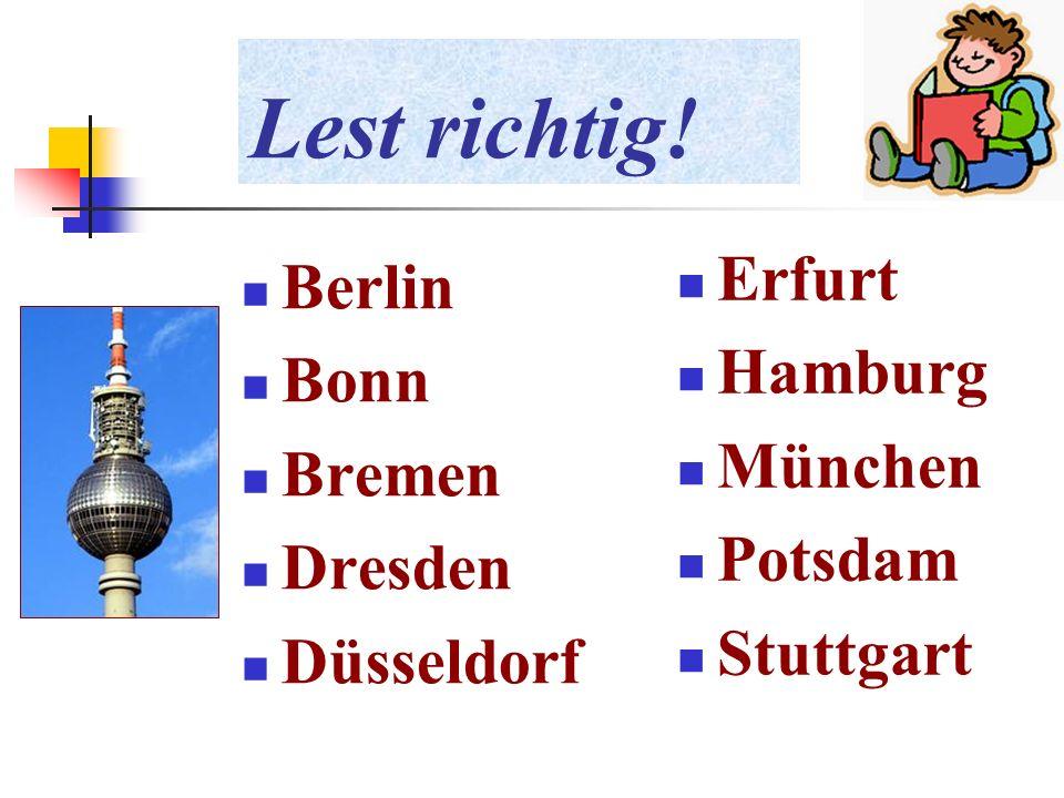 Lest richtig! Erfurt Berlin Hamburg Bonn München Bremen Potsdam