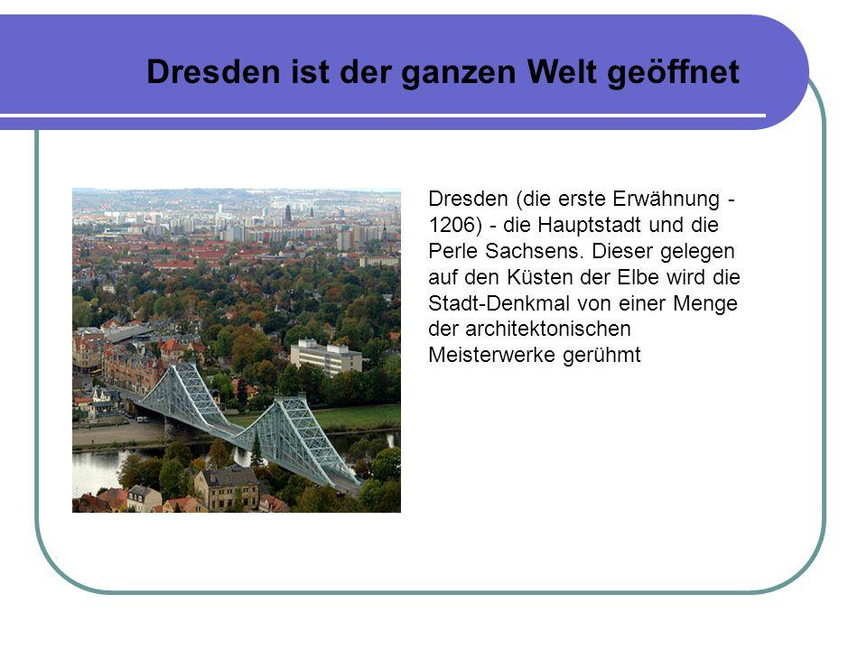Dresden ist der ganzen Welt geöffnet