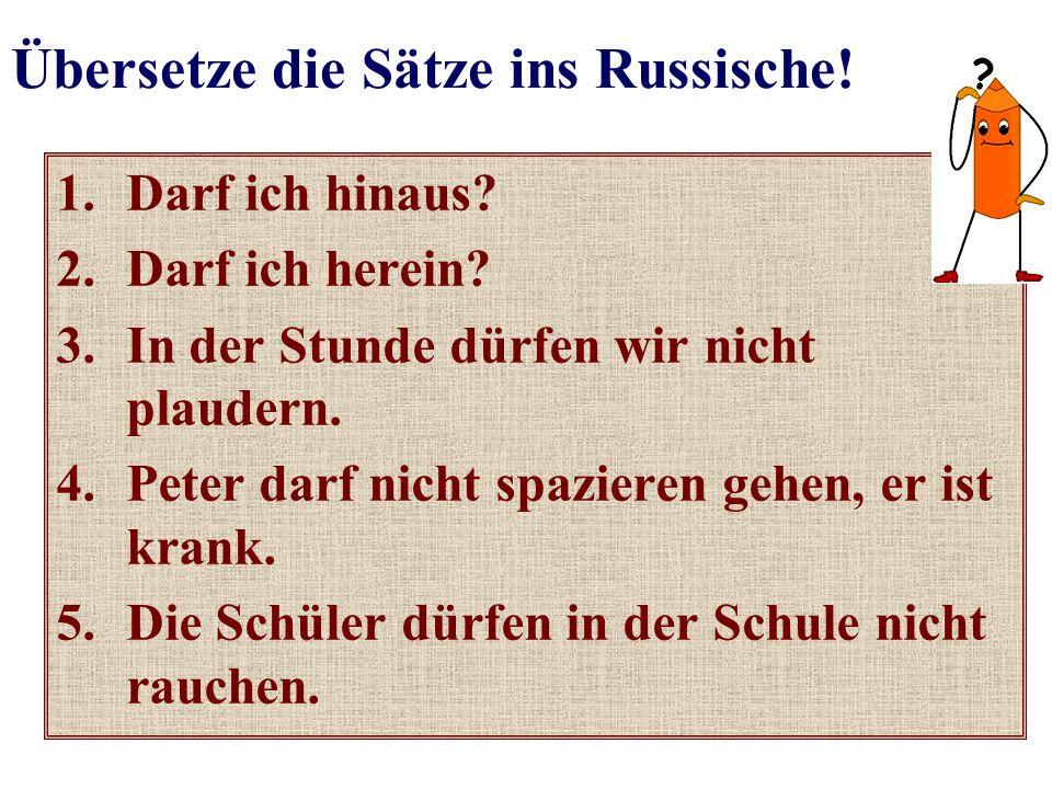 Übersetze die Sätze ins Russische!