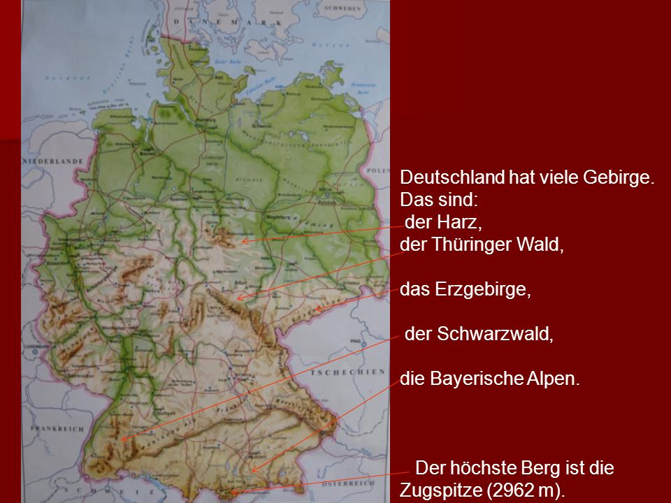 Deutschland hat viele Gebirge. Das sind:
