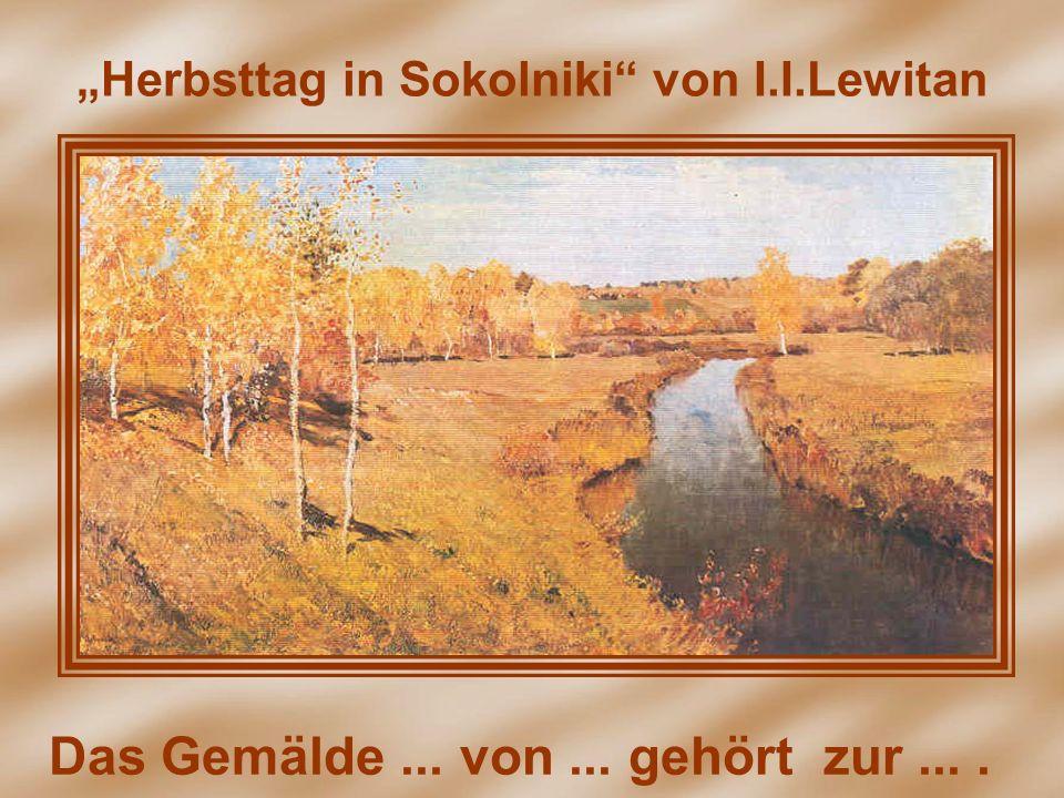 """""""Herbsttag in Sokolniki von I.I.Lewitan"""