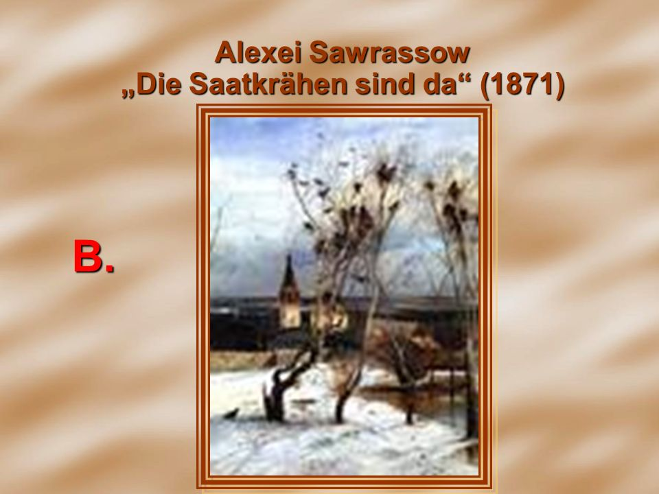 """Alexei Sawrassow """"Die Saatkrähen sind da (1871)"""