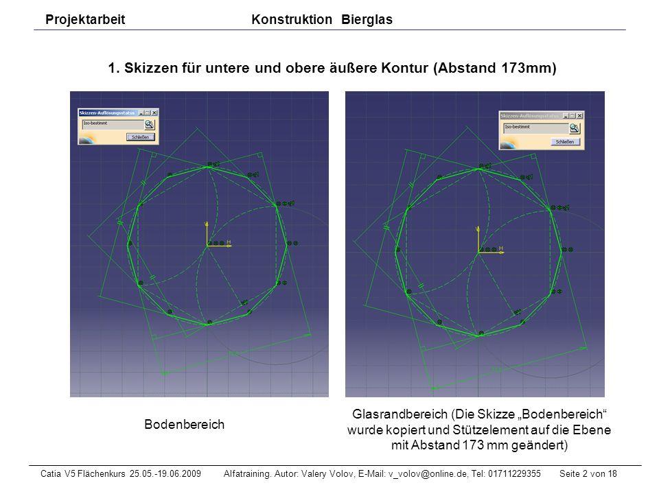 1. Skizzen für untere und obere äußere Kontur (Abstand 173mm)