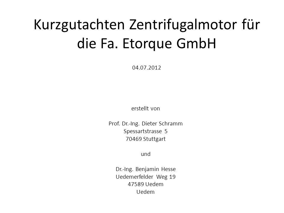 Kurzgutachten Zentrifugalmotor für die Fa. Etorque GmbH 04.07.2012