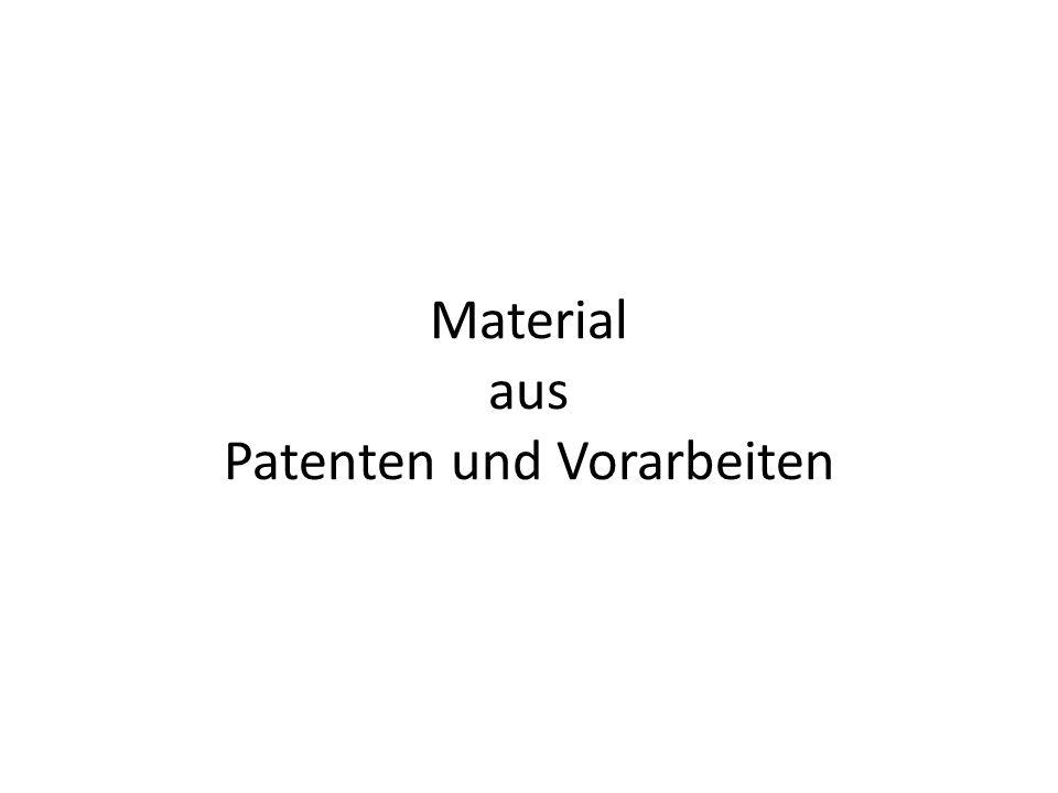 Material aus Patenten und Vorarbeiten