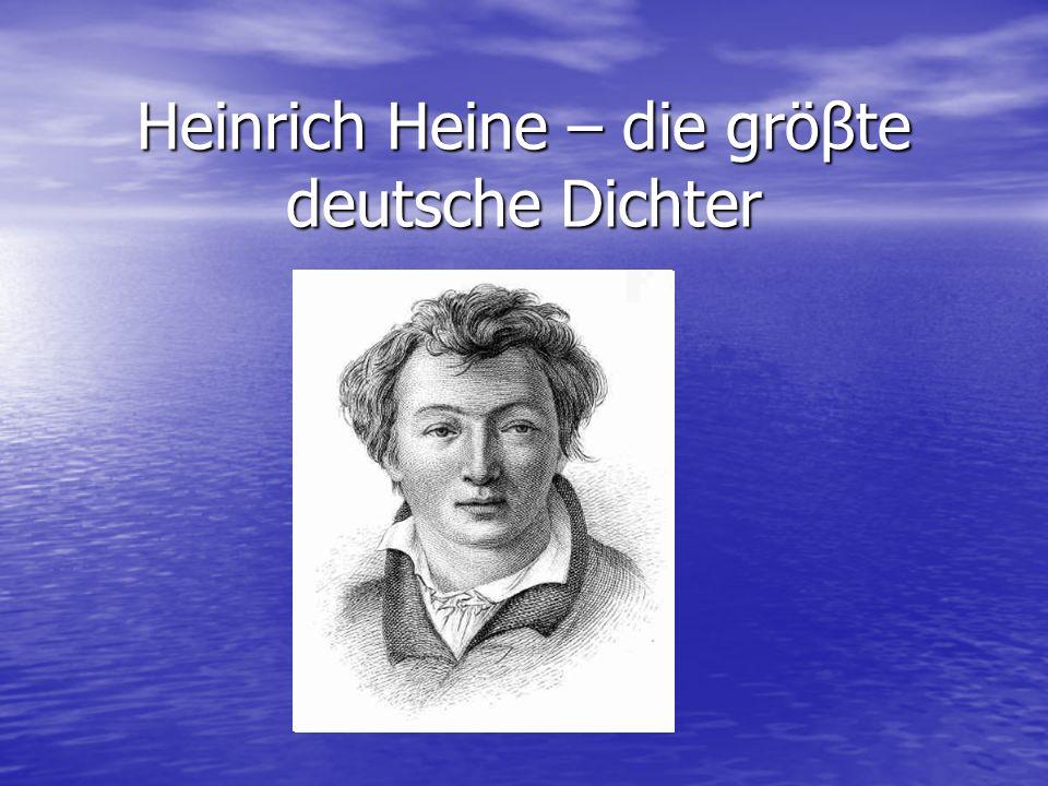 Heinrich Heine – die gröβte deutsche Dichter