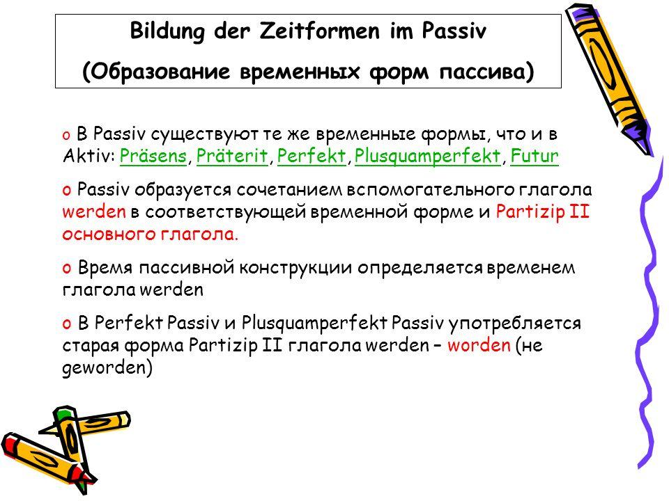 Bildung der Zeitformen im Passiv (Образование временных форм пассива)