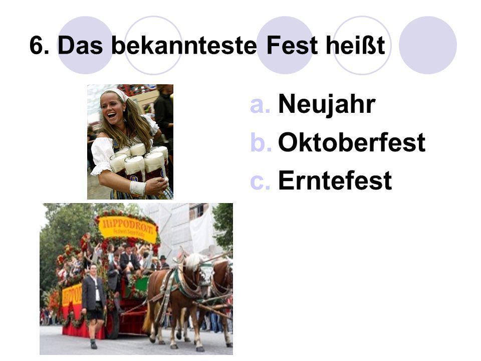 6. Das bekannteste Fest heißt