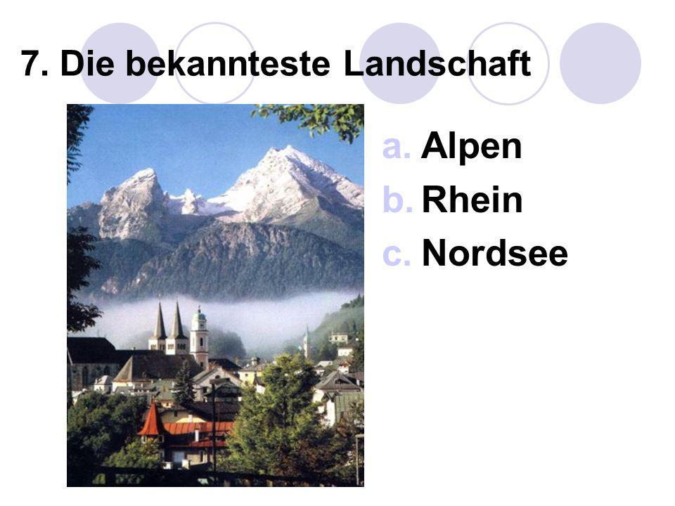 7. Die bekannteste Landschaft