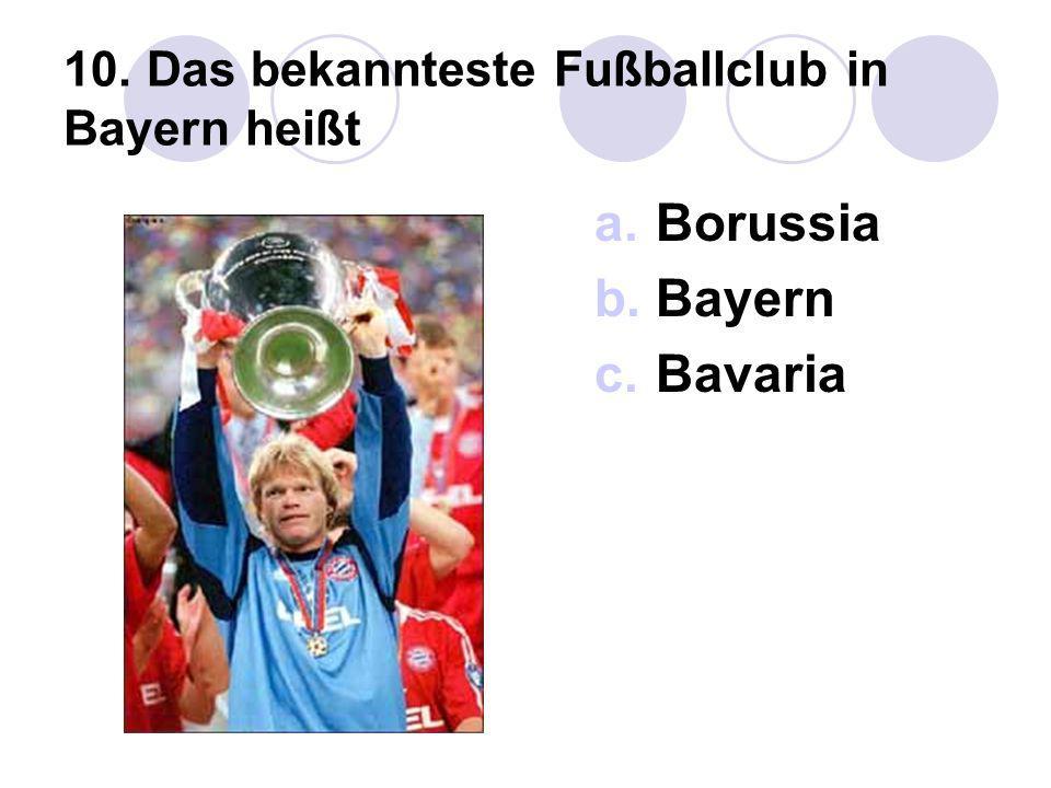 10. Das bekannteste Fußballclub in Bayern heißt