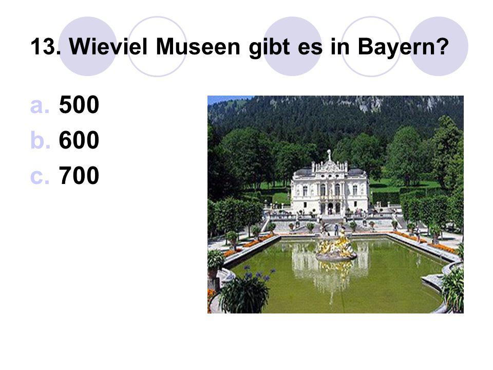 13. Wieviel Museen gibt es in Bayern