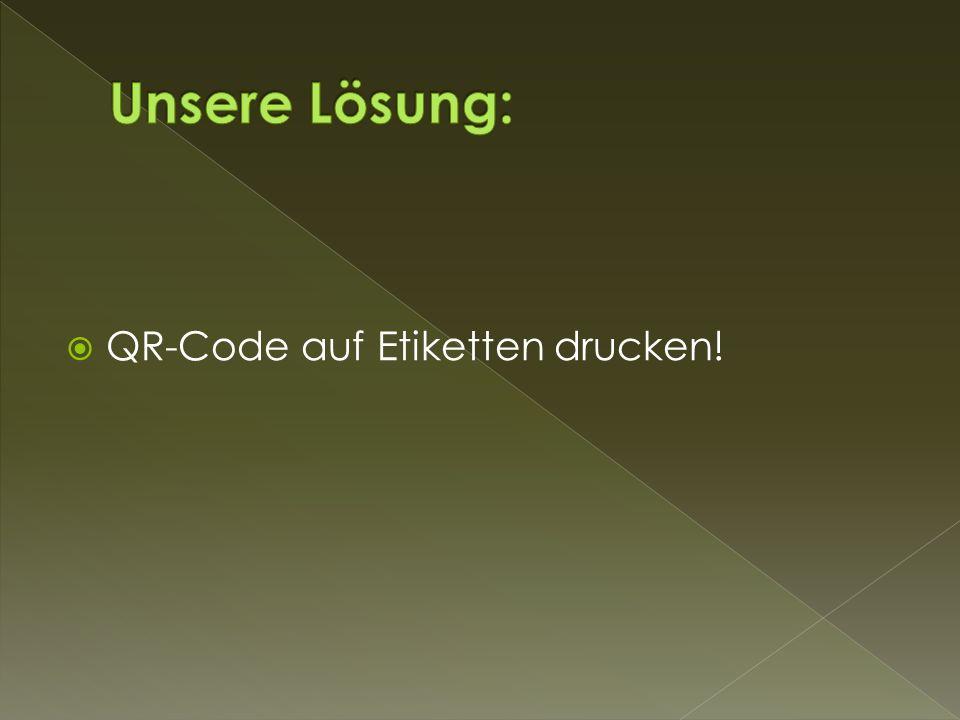 Unsere Lösung: QR-Code auf Etiketten drucken!