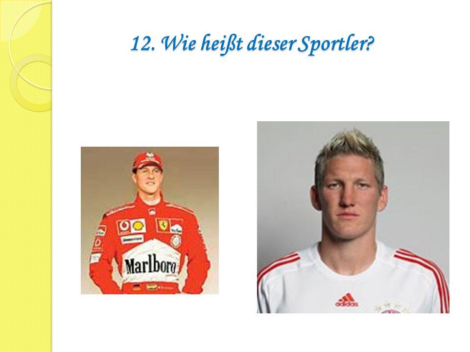 12. Wie heißt dieser Sportler