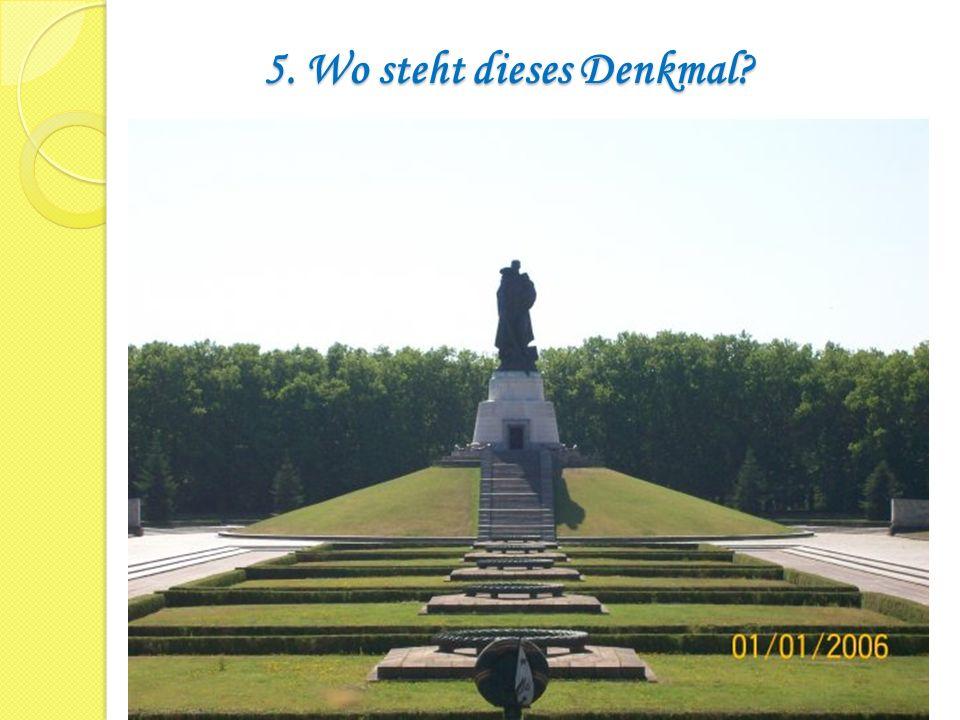 5. Wo steht dieses Denkmal