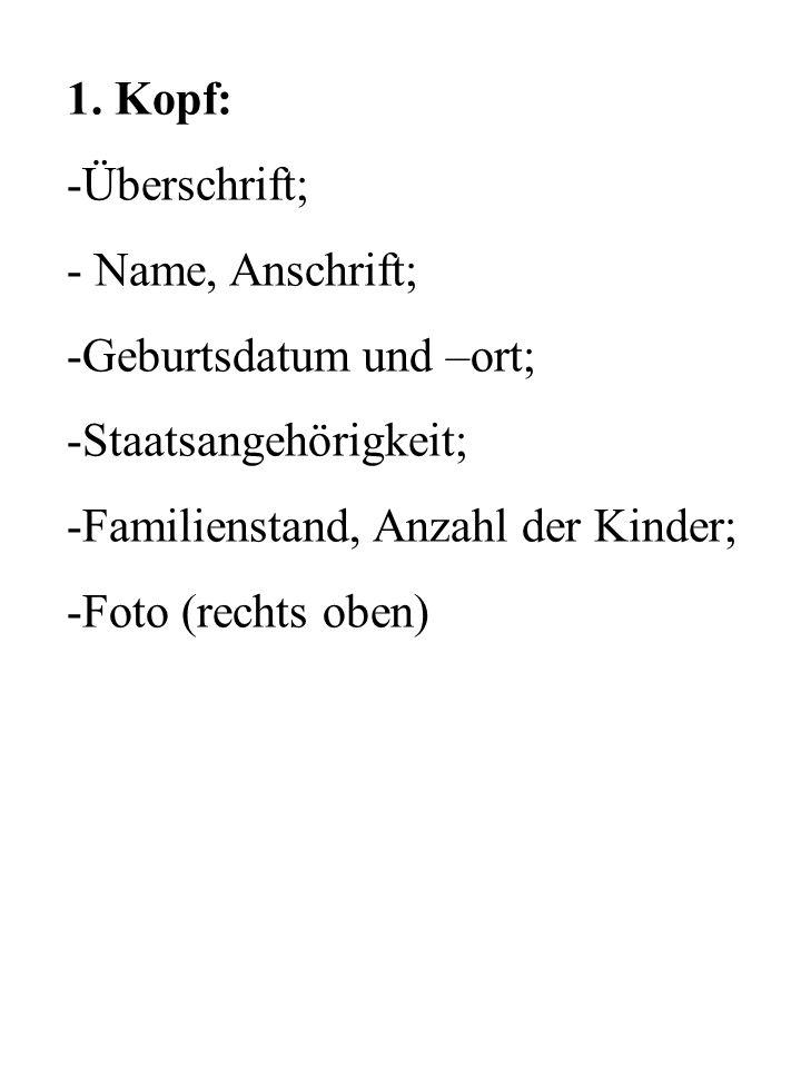1. Kopf: Überschrift; Name, Anschrift; Geburtsdatum und –ort; Staatsangehörigkeit; Familienstand, Anzahl der Kinder;