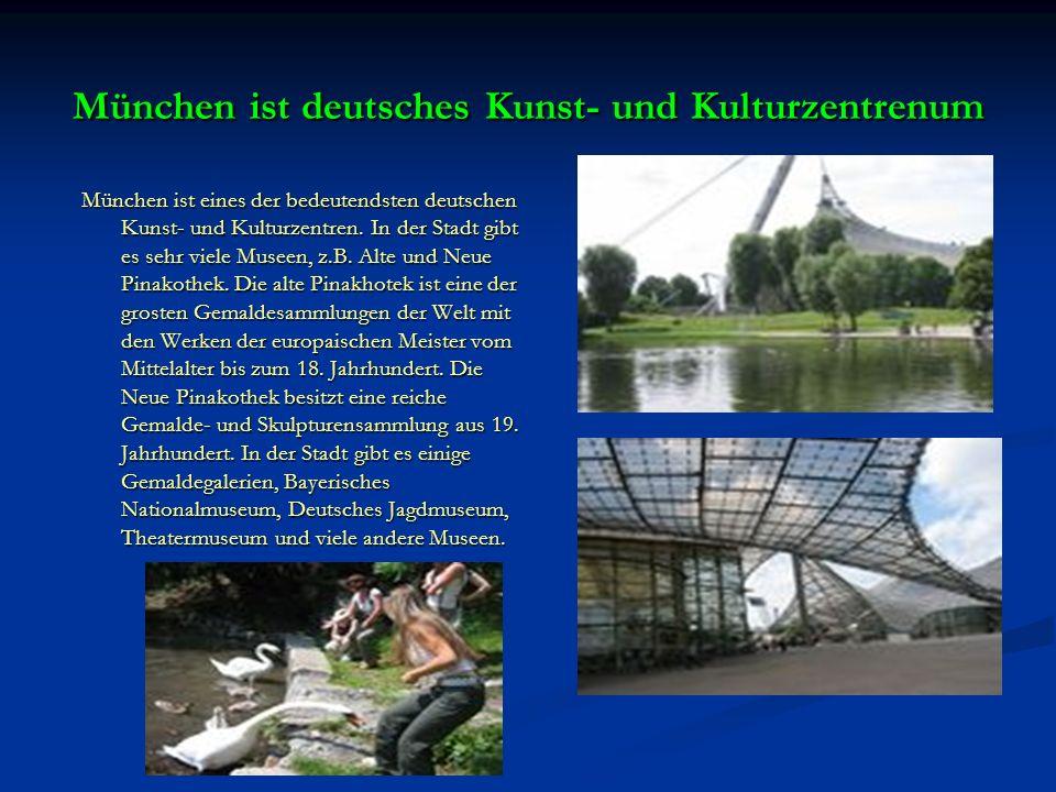 München ist deutsches Kunst- und Kulturzentrenum