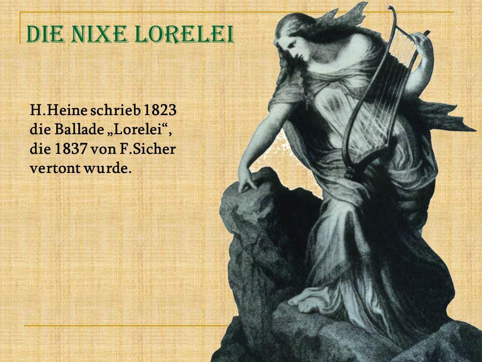 """Die nixe Lorelei H.Heine schrieb 1823 die Ballade """"Lorelei ,"""