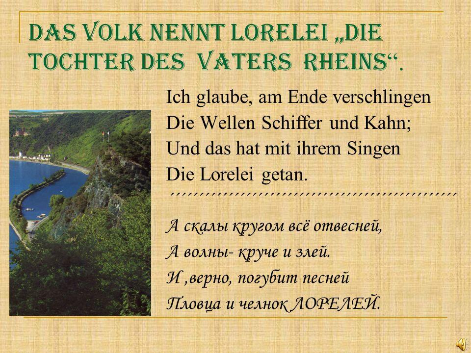 """Das Volk nennt Lorelei """"die Tochter des Vaters Rheins ."""