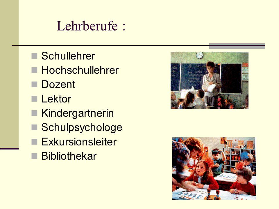 Lehrberufe : Schullehrer Hochschullehrer Dozent Lektor Kindergartnerin