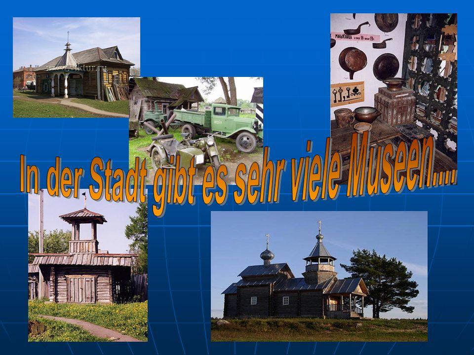In der Stadt gibt es sehr viele Museen....