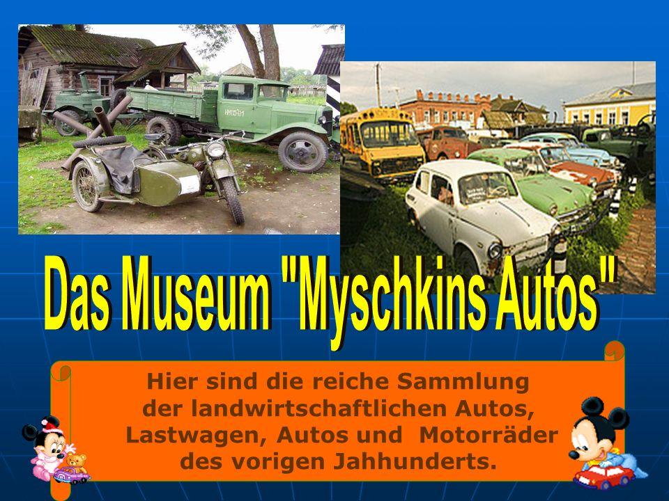 Das Museum Мyschkins Autos
