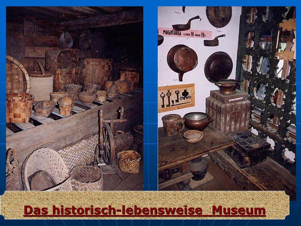 Das historisch-lebensweise Museum