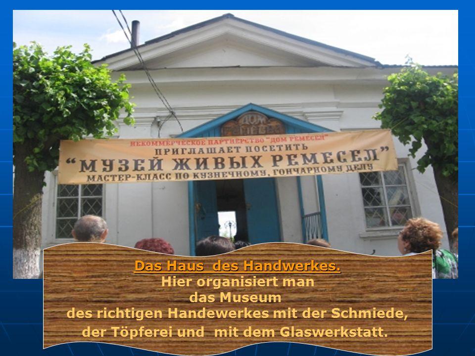 Das Haus des Handwerkes. Hier organisiert man das Museum